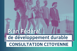 Consultation publique | Avant-projet de Plan fédéral pour le développement durable